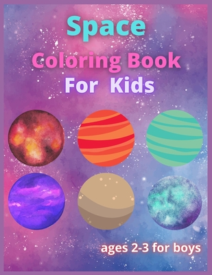 space coloring book for kids: ages 2-3 for boys: My First Big Book of Outer Space (My First Big Book of Coloring) Cover Image