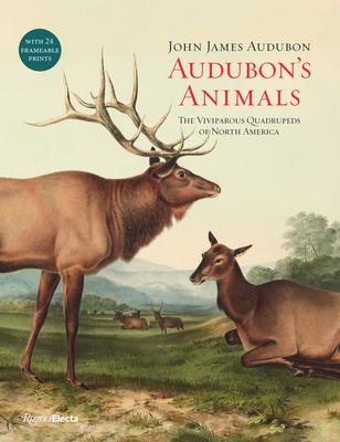 Audubon's Animals: The Viviparous Quadrupeds of North America Cover Image