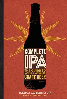 Complete IPA: The Guide to Your Favorite Craft Beer Cover Image