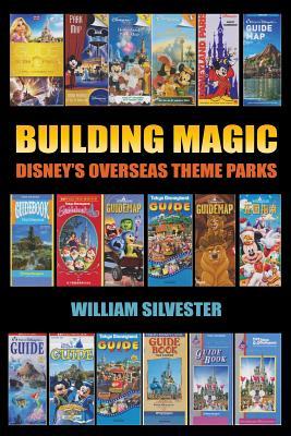 Building Magic - Disney's Overseas Theme Parks Cover Image