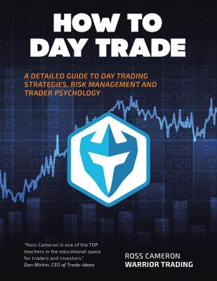 How to Day Trade: A Detailed Guide to Day Trading Strategies, Risk Management, and Trader Psychology Cover Image
