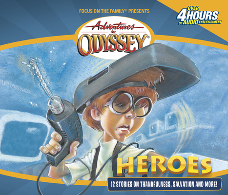 Heroes: And Other Secrets, Surprises & Sensational Stories (Adventures in Odyssey #3) Cover Image
