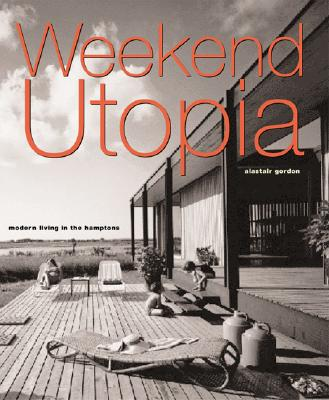 Weekend Utopia: Modern Living in the Hamptons Cover Image