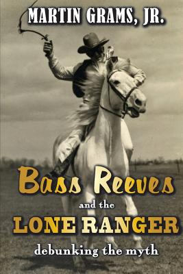 Bass Reeves and The Lone Ranger: Debunking the Myth Cover Image