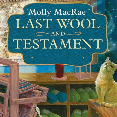 Last Wool and Testament: A Haunted Yarn Shop Mystery (Haunted Yarn Shop Mysteries #1) Cover Image