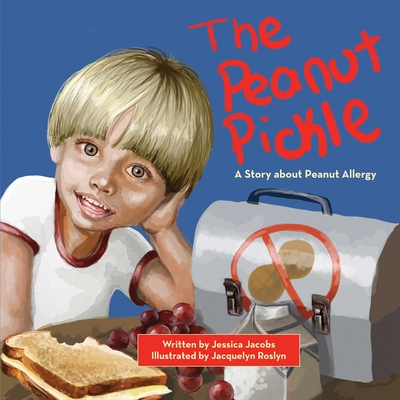 The Peanut Pickle: A Story about Peanut Allergy Cover Image