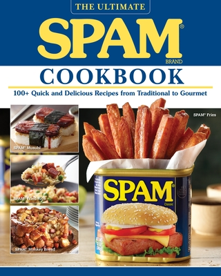 The Ultimate Spam Cookbook: 100+ Quick and Delicious Recipes from Traditional to Gourmet Cover Image