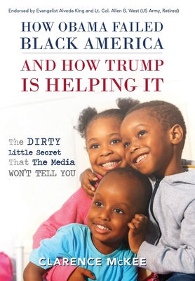 How Obama Failed Black America and How Trump is Helping It: The Dirty Little Secret that the Media Won't Tell You Cover Image