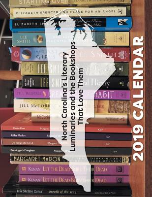 North Carolina's Literary Luminaries and the Bookshops That Love Them, Calendar 2019 Cover Image
