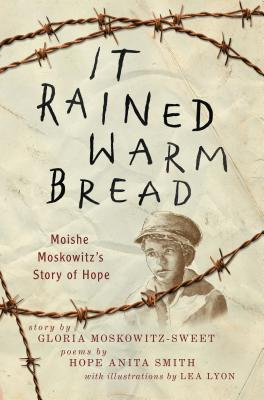 It Rained Warm Bread: Moishe Moskowitz's Story of Hope Cover Image