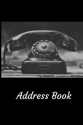 Address Book: With Alphabetical Tabs, For Contacts, Addresses, Phone, Email, Birthdays and Anniversaries (Vintage Rotary Phone) Cover Image