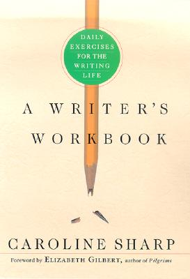 A Writer's Workbook: Daily Exercises for the Writing Life Cover Image