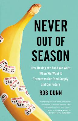 Never Out of Season: How Having the Food We Want When We Want It Threatens Our Food Supply and Our Future Cover Image
