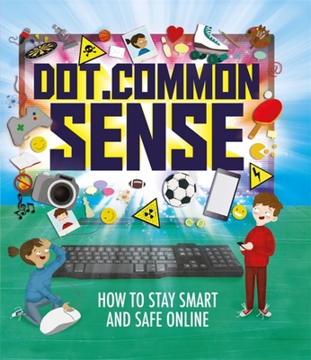 Dot.Common Sense: How to stay smart and safe online Cover Image