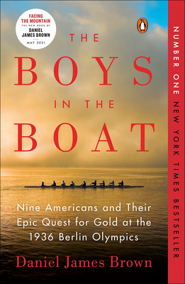 The Boys in the Boat: Nine Americans and Their Epic Quest for Gold at the 1936 Berlin Olympics: Nine Americans and Their Epic Quest for Gold at the 19 Cover Image