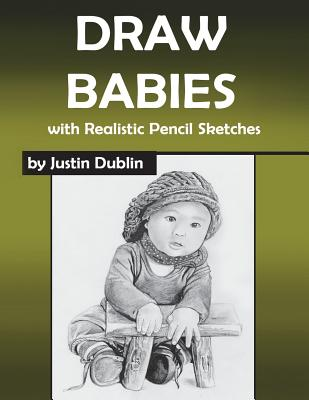 Draw Babies: With Realistic Pencil Sketches Cover Image