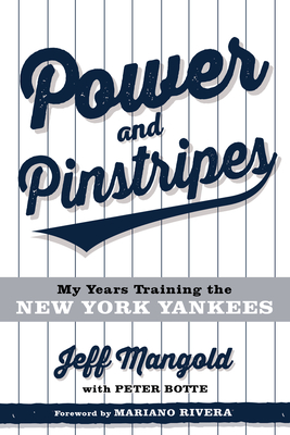 Power and Pinstripes: My Years Training the New York Yankees Cover Image