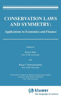 Conservation Laws and Symmetry: Applications to Economics and Finance (Research Monographs in Japan-U.S. Business and Economics) Cover Image