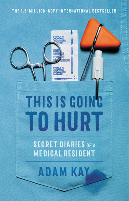 This Is Going to Hurt: Secret Diaries of a Medical Resident Cover Image
