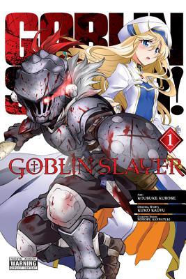 Goblin Slayer, Vol. 1 (manga) (Goblin Slayer (manga) #1) Cover Image