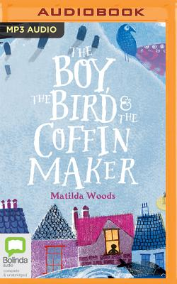 The Boy, the Bird and the Coffin Maker Cover Image
