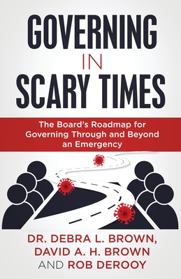 Governing in Scary Times: The Board's Roadmap for Governing Through and Beyond an Emergency Cover Image