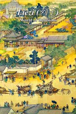 Liezi: World of Delusions: A complete translation and analysis of Liezi (列子) Cover Image
