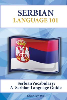 Serbian Vocabulary: A Serbian Language Guide Cover Image