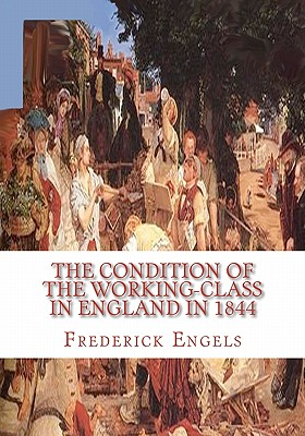 The Condition of the Working-Class in England in 1844 Cover Image