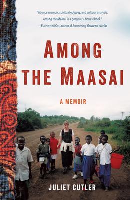 Among the Maasai: A Memoir Cover Image
