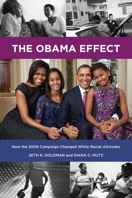 The Obama Effect: How the 2008 Campaign Changed White Racial Attitudes Cover Image