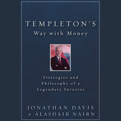 Templeton's Way with Money Lib/E: Strategies and Philosophy of a Legendary Investor Cover Image