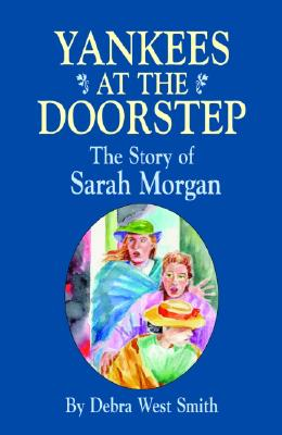 Yankees on the Doorstep: The Story of Sarah Morgan Cover Image