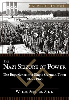The Nazi Seizure of Power: The Experience of a Single German Town, 1922-1945, Revised Edition Cover Image