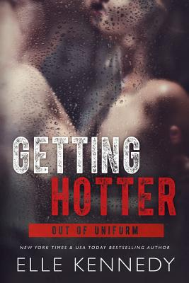 Getting Hotter (Out of Uniform #4) Cover Image