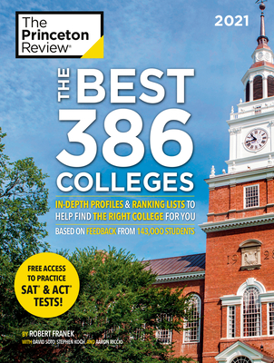 The Best 386 Colleges, 2021: In-Depth Profiles & Ranking Lists to Help Find the Right College For You (College Admissions Guides) Cover Image