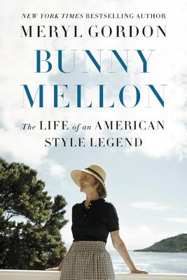 Bunny Mellon: The Life of an American Style Legend Cover Image