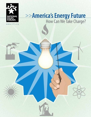 America's Energy Future: How Can We Take Charge? Cover Image