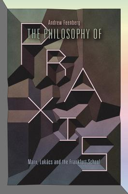 Cover for The Philosophy Of Praxis