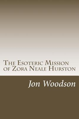 The Esoteric Mission of Zora Neale Hurston Cover Image