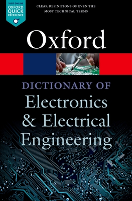 A Dictionary of Electronics and Electrical Engineering (Oxford Quick Reference) Cover Image