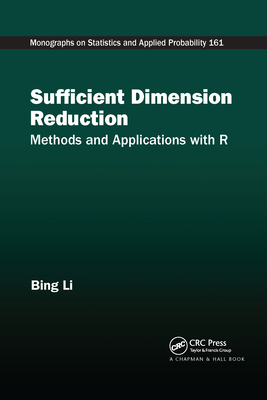 Sufficient Dimension Reduction: Methods and Applications with R Cover Image