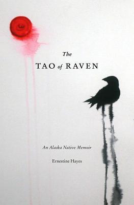 The Tao of Raven: An Alaska Native Memoir Cover Image
