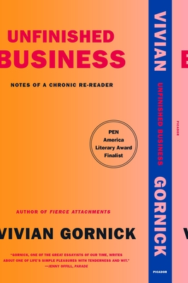 Unfinished Business: Notes of a Chronic Re-reader Cover Image