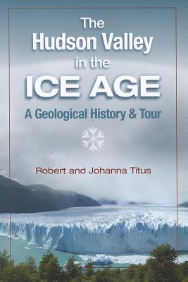 The Hudson Valley in the Ice Age: A Geological History & Tour Cover Image