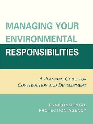 Managing Your Environmental Responsibilities: A Planning Guide for Construction and Development Cover Image