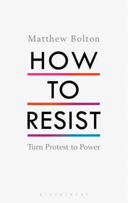How to Resist: Turn Protest to Power Cover Image