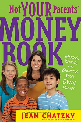 Not Your Parents' Money Book: Making, Saving, and Spending Your Own Money Cover Image