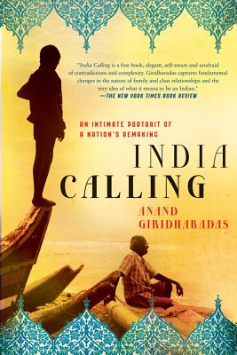 India Calling: An Intimate Portrait of a Nation's Remaking Cover Image