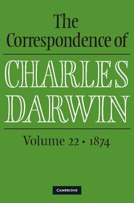 The Correspondence of Charles Darwin: Volume 22, 1874 Cover Image